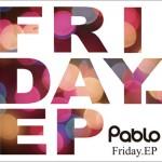 Pablo / Friday (EP)